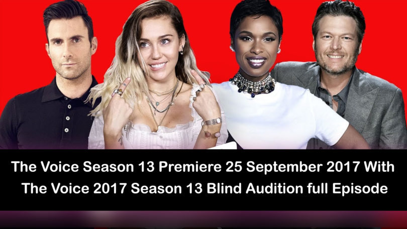 The Voice Season 13 Premiere 25 September 2017 With The Voice 2017 Season 13 Blind Audition full Episode