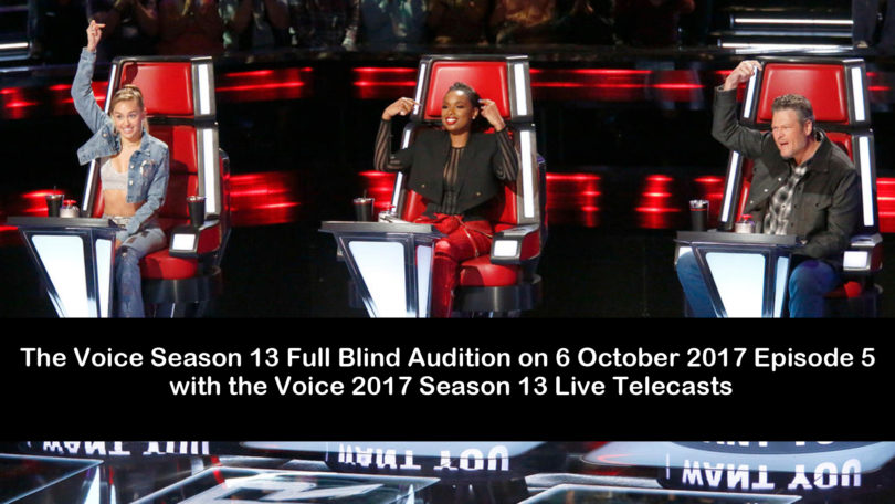The Voice Season 13 Full Blind Audition on 6 October 2017 Episode 5 with the Voice 2017 Season 13