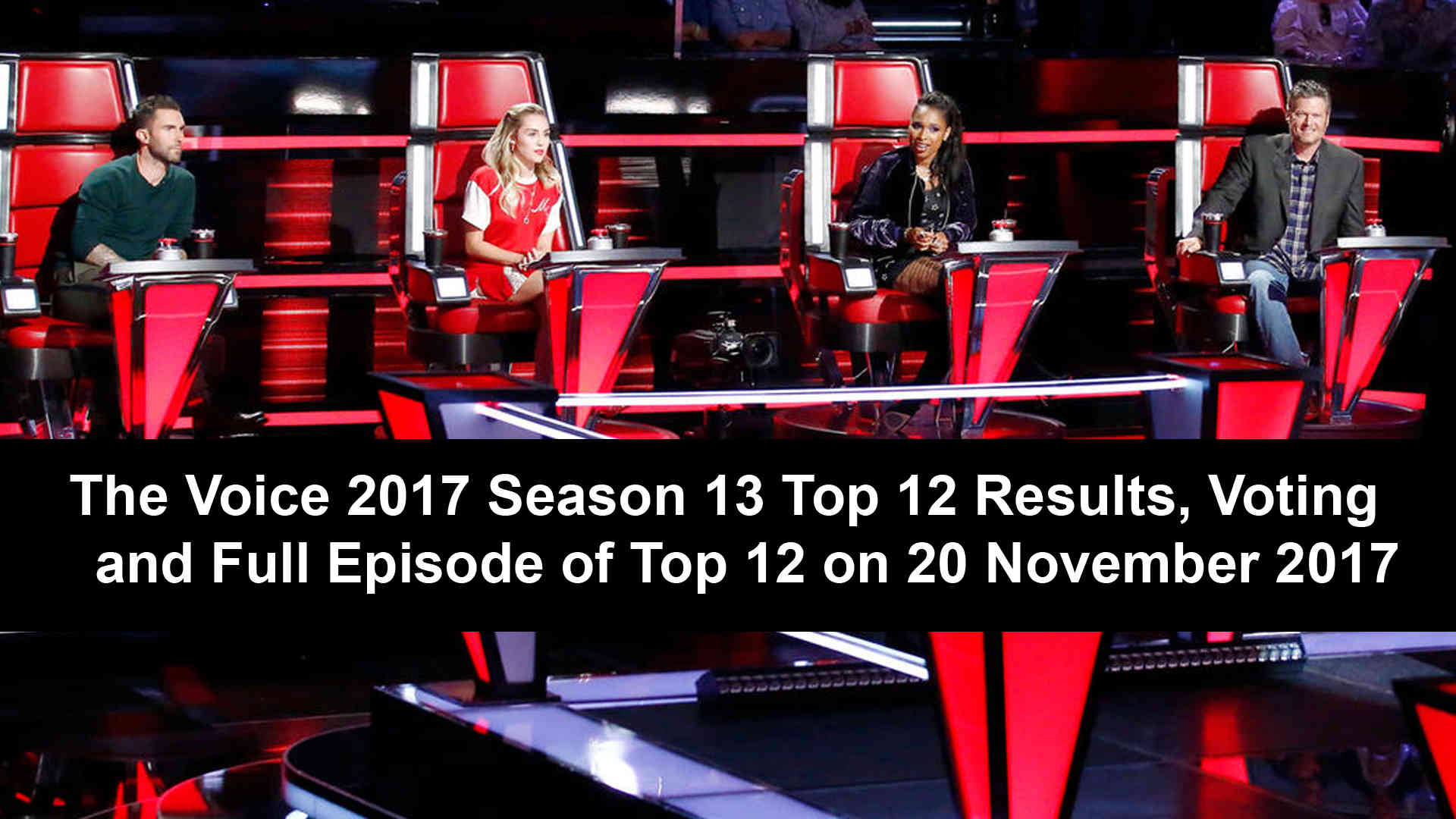 The Voice 2017 Season 13 Top 12 Results, Voting and Full Episode of Top 12 on 20 November 2017