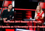 The Voice 2017 Season 13 Playoffs Full Episode on 13 November Winner Prediction