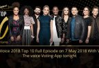 Watch The Voice USA 2018 Top 10 Full Episode on 7 May 2018 With Vote The voice Voting App tonight