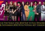 Watch The Voice USA 2018 Top 11 Full Episode on 26 November 2018 With Voting App tonight