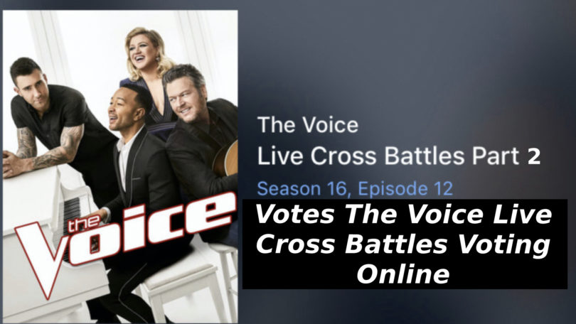 Vote The Voice 2019 Season 16 Cross Battle Voting also Watch The Voice 2019 Full Episode 22 April 2019 Online
