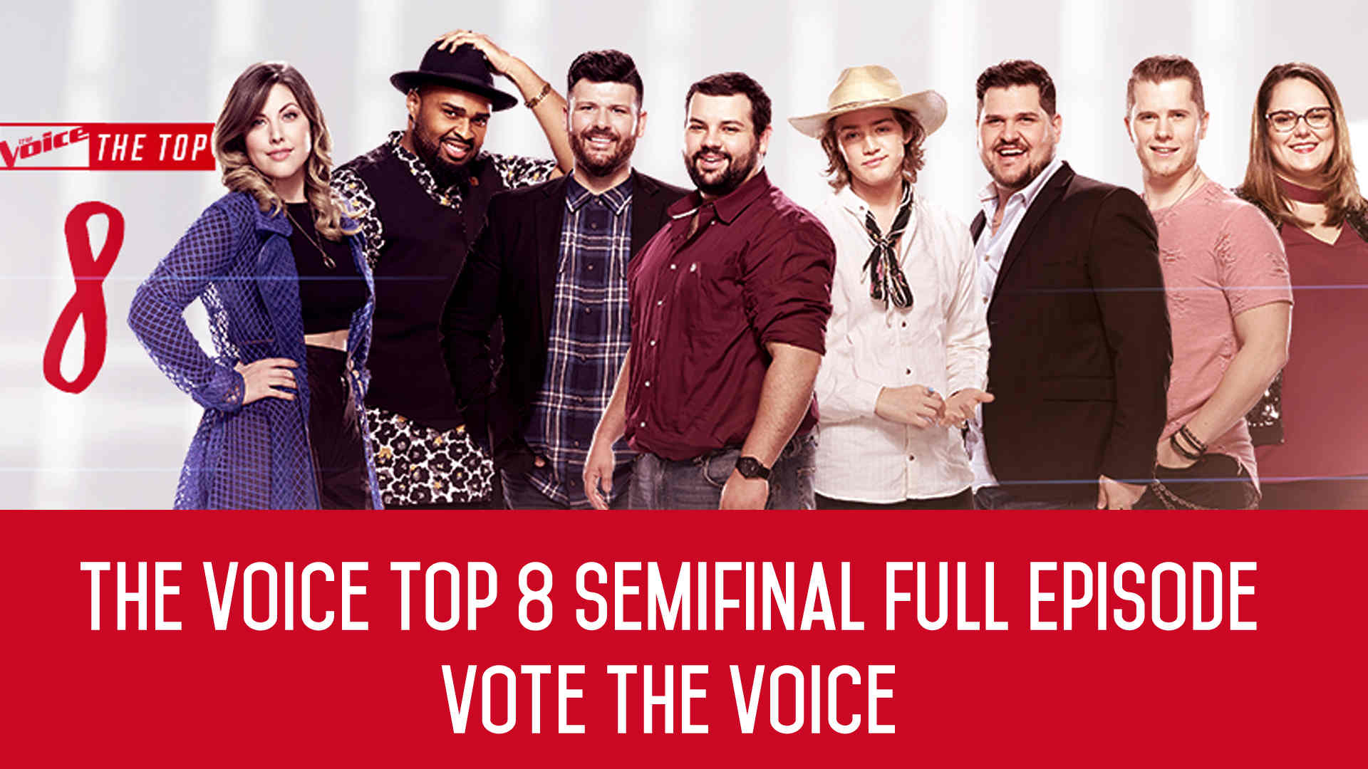 Watch The Voice 2019 Top 8 (Semifinals) Full Episode on 13 May 2019 With Voting App tonight